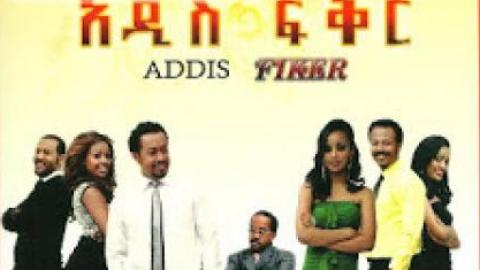 Addis Fikir (Ethiopian Movie)